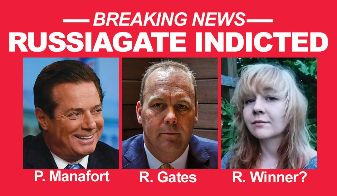 Russiagate Indictments: Paul Manafort, Rick Gates, Reality Winner